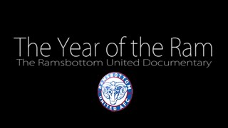 The Year of the Ram, Ramsbottom United FC Documentary