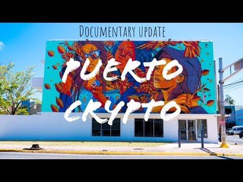 2 WEEKS IN PUERTO CRYPTO - DOCUMENTARY UPDATE