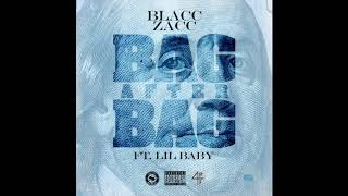 """Blacc Zacc feat. Lil Baby - """"Bag After Bag"""" OFFICIAL VERSION"""