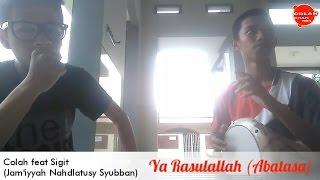 Video Ya Rasulallah (Abatasa) versi Darbuka - Colah feat Sigit (Jam'iyyah Nahdlatusy Syubban) download MP3, 3GP, MP4, WEBM, AVI, FLV April 2018