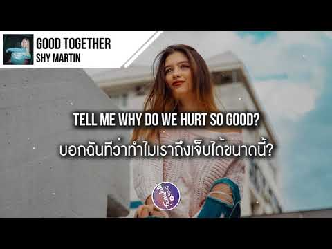 แปลเพลง Good Together - SHY Martin