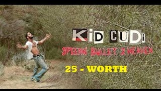 Kid Cudi - WORTH-25- (subtitulado español)