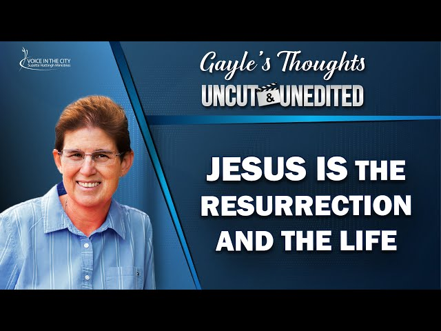 Jesus is the resurrection and the life | EP39