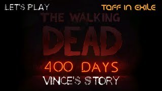 The Walking dead 400 Days Playthrough with Taff in Exile Part 3 - Vince's Story