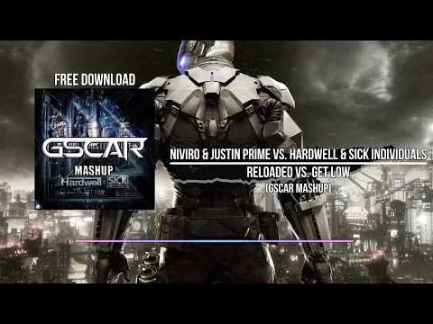 NIVIRO & Justin Prime vs. Hardwell & SICK INDIVIDUALS - Reloaded vs. Get Low (Gscar MashUp)