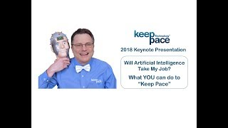 "Will Artificial Intelligence take YOUR Job?  What can YOU do to ""Keep Pace"""