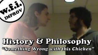 Purchase Improv Meeting: History/Philosophy (Something Wrong with this Chicken)