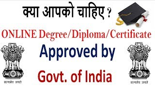 How to get Govt.Approved Degree,Diploma,Certificate ONLINE for FREE,An initiative by GOVT. OF INDIA