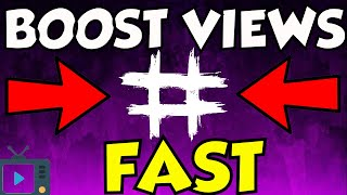 Boost Views On Youtube Fast #TAGS