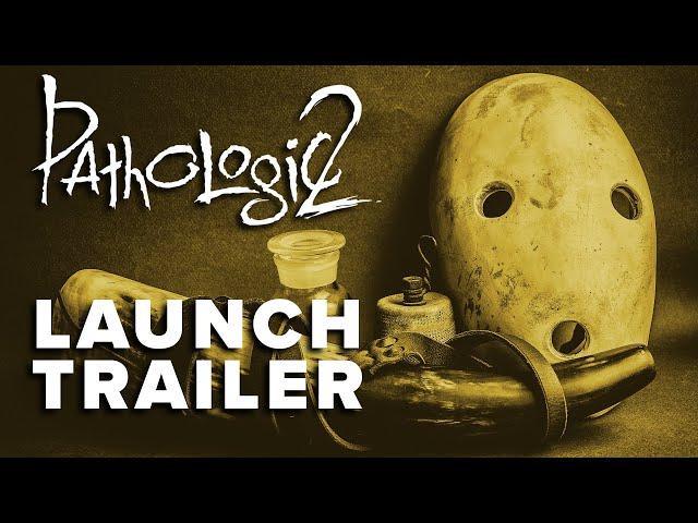 Pathologic 2 - Launch Trailer | OᑌT ᑎOᗯ! 🔥