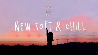 New Soft & Chill Playlist // Lauv, Chelsea Cutler,