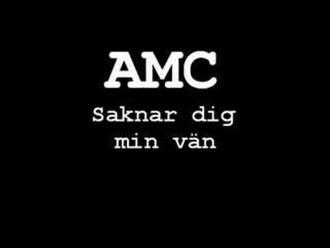AMC - saknar dig min vän