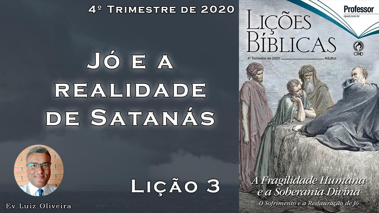4Trim2020 - Lição 3 - Jó e a realidade de Satanás - Ev Luiz Oliveira - CPAD - EBD