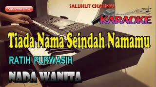 Download TIADA NAMA SEINDAH NAMAMU ll KARAOKE NOSTALGIA ll RATIH PURWASIH ll NADA WANITA BES=DO