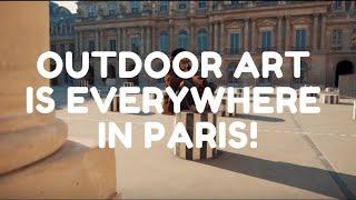 Outdoor art is everywhere in Paris!