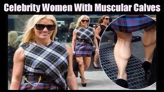 Celebrity Women Muscular Calves