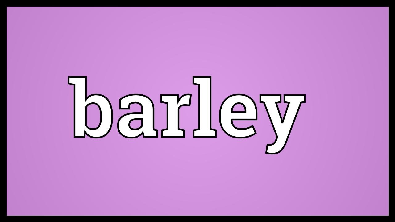 Barley Meaning