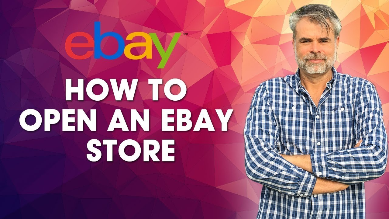 How To Open An Ebay Store In 2020 Youtube