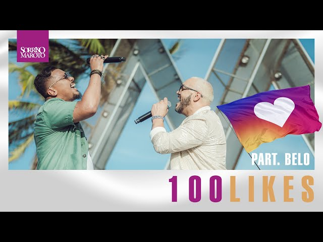 Sorriso Maroto, Belo - 100 Likes (DVD A.M.A)