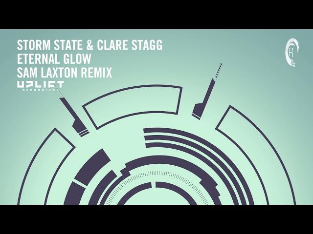 VOCAL TRANCE: Storm State & Clare Stagg - Eternal Glow (Sam Laxton Remix) Uplift Recordings + LYRICS
