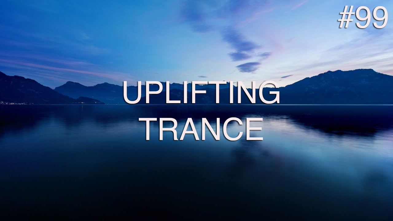 ♫ Uplifting Trance Mix #099 |  July 2020 |  OM TRANCE
