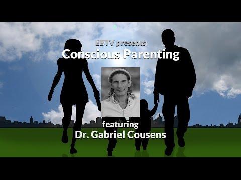 Conscious Parenting with Dr. Gabriel Cousens