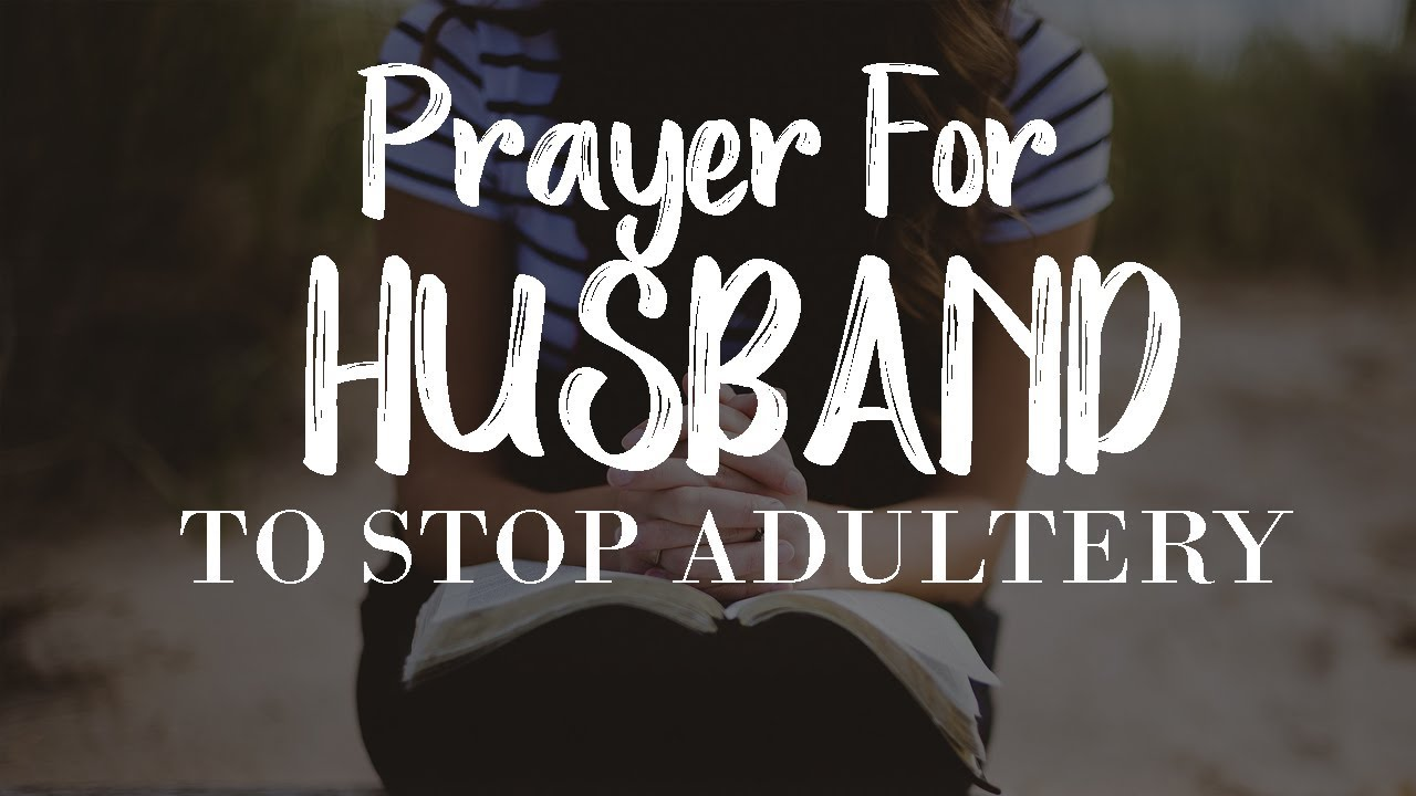 Prayer For Husband To Stop Adultery