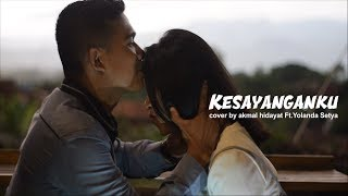 Kesayanganku Al Ghazali Ft Chelsea Shania Ost. Samudra Cinta Cover By Akmal Chaniago & Yolanda