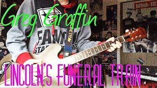Greg Graffin - Lincoln's Funeral Train Guitar Cover
