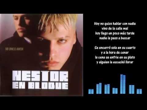 Dejenla Que Llore Sola - Nestor En Bloque - (Letra)