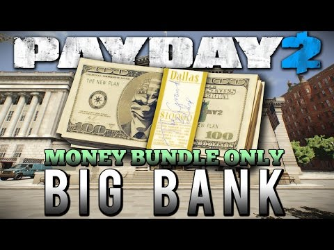 Payday 2 - Big Bank - Money Bundle Only (just one kill)