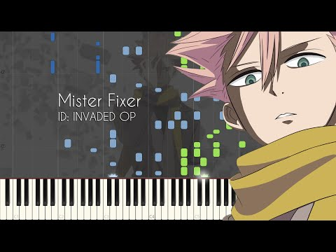 Mister Fixer - ID: INVADED Opening Theme - Piano Arrangement [Synthesia]