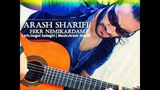 Arash Sharifi - Fekr Nemikardam