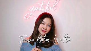 Tanpa Batas Waktu - Ade Govinda Ft. Fadly COVER by Indah Aqila