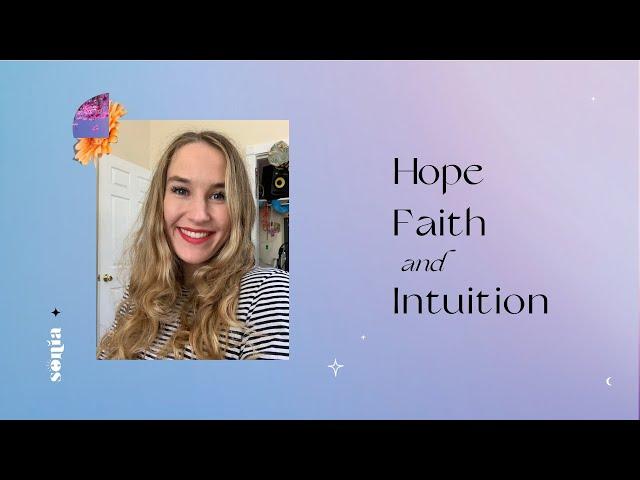 Hope, Faith and Intuition