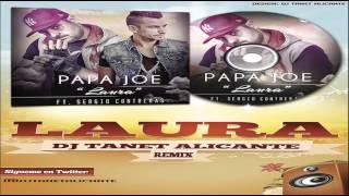 Papa Joe Feat. Sergio Contreras - Laura [Dj Tanet Alicante Extended]