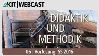 06: Didaktik und Methodik, Vorlesung, SS 2016