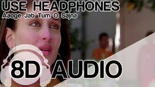 Aaoge Jab Tum | 8D Audio Song | Jab We Met | (HQ) 🎧