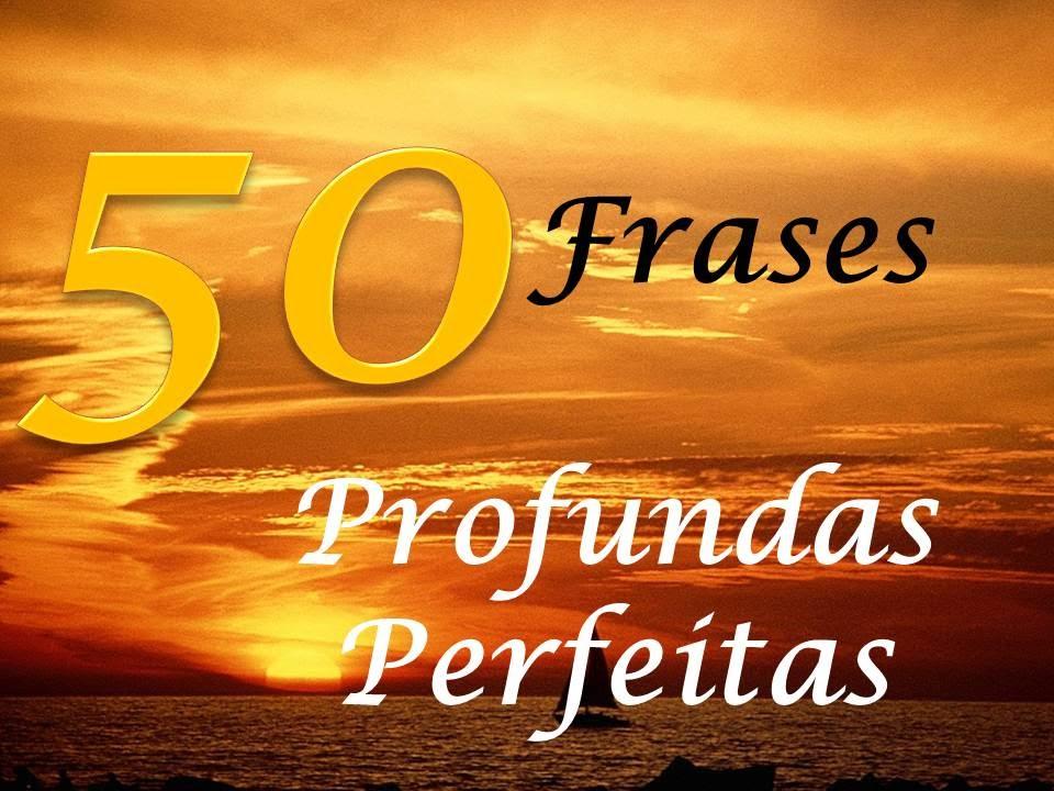 Frases Perfeitas E Profundas