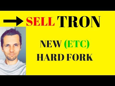 SELL TRON! Buying Revain (R) Coin? - New [ETC] Hard Fork By March 5