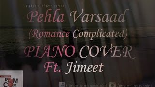 Download Hindi Video Songs - Pehla Varsad | Darshan Raval | Romance Complicated | Piano Cover Ft Jimeet