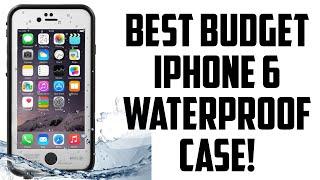 BEST BUDGET iPHONE 6/6S WATERPROOF CASE!
