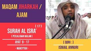 Maqam Ajam / Jiharkah Surah Al Fatihah Dan Al Isra Ayat 9-17 | Ismail Annuri