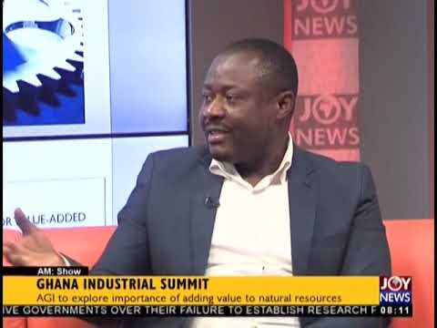 Ghana Industrial Summit - AM Show on JoyNews (17-9-18)