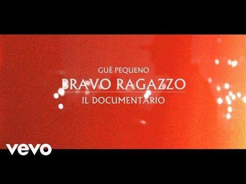 Guè Pequeno - Bravo Ragazzo - Il Documentario