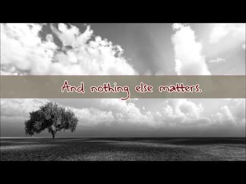 Nothing Else Matters - Metallica [LYRICS]