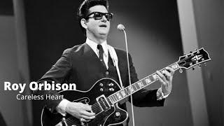 Careless Heart - Roy Orbison (Re-Mastered)