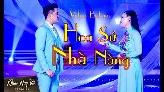Hoa Sứ Nhà Nàng || Khưu Huy Vũ ft Lưu Ánh Loan _ Bolero