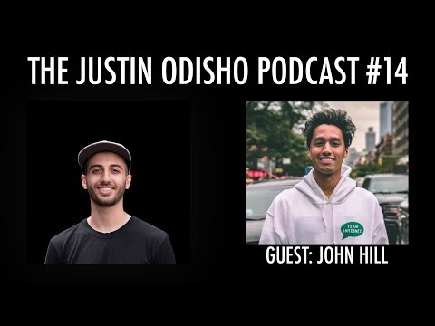 How to Be a Pro Skater & Progress Daily - John Hill Interview - The Justin Odisho Podcast Ep. 14