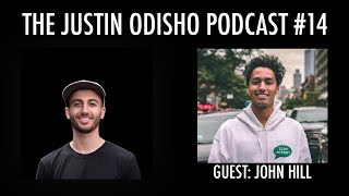 The Justin Odisho Podcast #14: John Hill on How to Be a Pro Skater & Progress Daily
